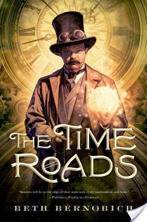 Review & Giveaway: The Time Roads by Beth Bernobich