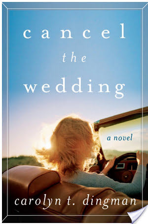 TLC Book Tour: Cancel the Wedding by Carolyn T. Dingman