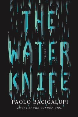 Review: The Water Knife by Paolo Bacigalupi