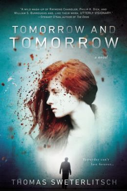 Review + Giveaway: Tomorrow and Tomorrow by Thomas Sweterlitsch