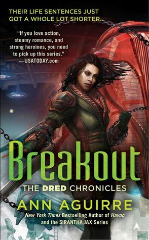 Early Review: Breakout by Ann Aguirre